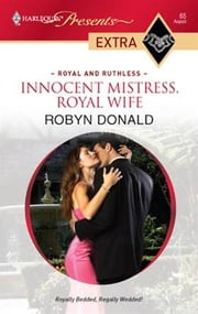Innocent Mistress, Royal Wife ebook by Robyn Donald