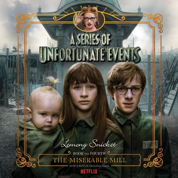 A series of unfortunate events the miserable mill
