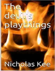 The devil's playthings ebook by Nicholas Kee