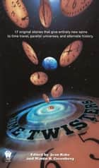 Time Twisters ebook by Jean Rabe, Martin H. Greenberg
