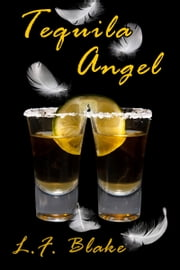Tequila Angel ebook by L.F. Blake