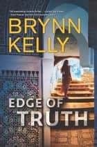 Edge Of Truth ebook by Brynn Kelly