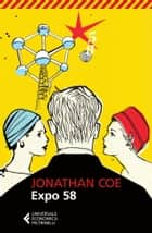 Expo 58 ebook by Jonathan Coe, Delfina Vezzoli