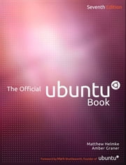 The Official Ubuntu Book ebook by Matthew Helmke,Amber Graner,Kyle Rankin,Benjamin Mako Hill,Jono Bacon