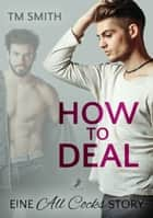 How to Deal eBook by TM Smith, Eleanor Sturm