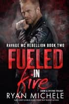 Fueled in Fire - Crow & Rylynn Trilogy ebook by