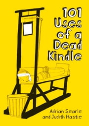 101 Uses of a Dead Kindle ebook by Adrian Searle,Judith Hastie