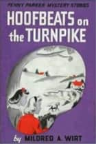 Hoofbeats on the Turnpike ebook by Mildred A. Wirt