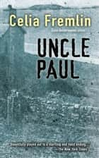 Uncle Paul ebook by Celia Fremlin