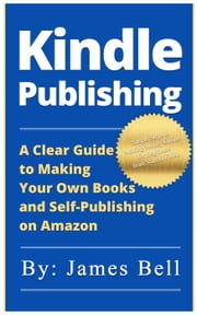 Kindle Publishing ebook by James Bell