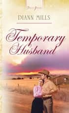 Temporary Husband ebook by DiAnn Mills