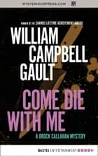 Come Die with Me eBook by William Campbell Gault