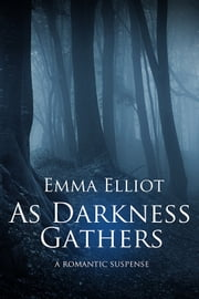 As Darkness Gathers ebook by Emma Elliot
