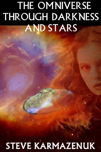 The Omniverse Through Darkness and Stars ebook by Steve Karmazenuk
