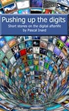 Pushing up the digits ebook by Pascal Inard