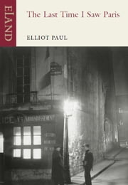 The Last Time I Saw Paris ebook by Elliot Paul
