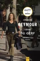 Le Cri du cerf - Kate McDougall enquête ebook by Johanne Seymour