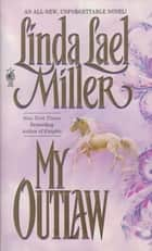 My Outlaw ebook by Linda Lael Miller
