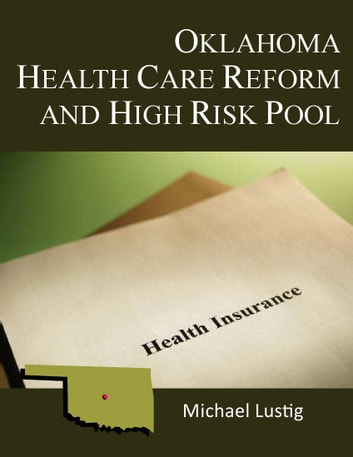 Oklahoma health care reform and high risk pool ebook by michael oklahoma health care reform and high risk pool ebook by michael lustig fandeluxe Images