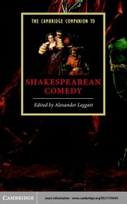 The Cambridge Companion to Shakespearean Comedy ebook by Leggatt, Alexander
