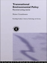 Transnational Environmental Policy - Reconstructing Ozone ebook by Reiner Grundmann