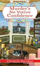 Murder's No Votive Confidence ebook by Christin Brecher