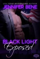 Black Light: Exposed ebook by Jennifer Bene