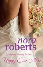 Happy Ever After - Number 4 in series ebook by Nora Roberts