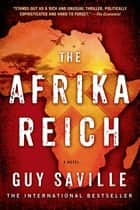 The Afrika Reich - A Novel ebook by Guy Saville