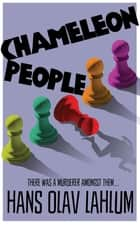 Chameleon People ebook by Hans Olav Lahlum