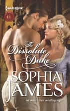 The Dissolute Duke ebook by Sophia James