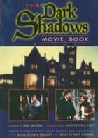 Dark Shadows Movie Book ebook by Kathryn Leigh Scott,Kate Jackson