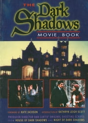 Dark Shadows Movie Book - House of Dark Shadows and Night of Dark Shadows ebook by Kathryn Leigh Scott,Kate Jackson