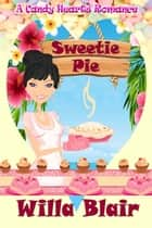 Sweetie Pie ebook by Willa  Blair