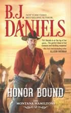Honor Bound ebook by B.J. Daniels