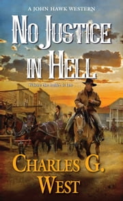 No Justice in Hell ebook by Charles G. West