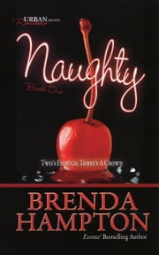 Naughty: Two's Enough, Three's a Crowd ebook by Brenda Hampton