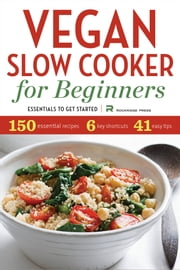 Vegan Slow Cooker for Beginners: Essentials To Get Started ebook by Rockridge Press