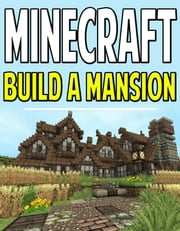 Minecraft Mansion With Blueprints - How To Build A Mansion House ebook by Aqua Apps