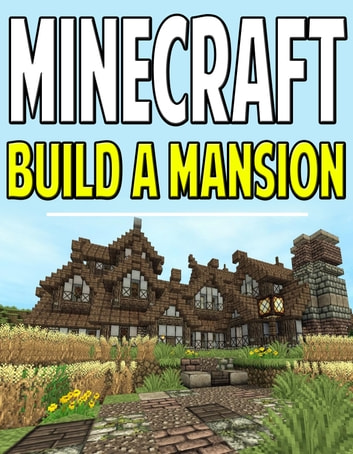 Minecraft Mansion With Blueprints Ebook By Aqua Apps 1230000217297