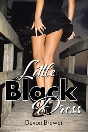 Little Black Dress ebook by Devon Brewer