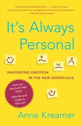 It's Always Personal - Navigating Emotion in the New Workplace ebook by Anne Kreamer