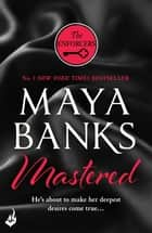 Mastered: The Enforcers 1 ebook by Maya Banks