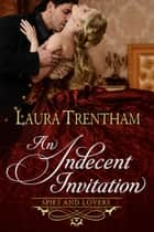 An Indecent Invitation ebook by Laura Trentham