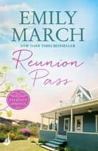 Reunion Pass: Eternity Springs 11 - A heartwarming, uplifting, feel-good romance series ebook by Emily March