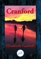 Cranford - With Linked Table of Contents ebook by Elizabeth Gaskell
