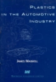Plastics in the Automotive Industry ebook by Maxwell, J