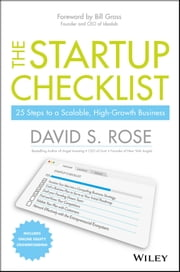 The Startup Checklist - 25 Steps to a Scalable, High-Growth Business ebook by David S. Rose,Bill Gross