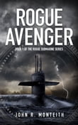 Rogue Avenger (for fans of Tom Clancy, Larry Bond, and Dale Brown)
