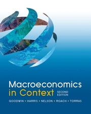 Macroeconomics in Context ebook by Neva Goodwin, Jonathan M. Harris, Julie A. Nelson,...